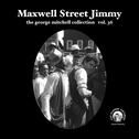 "Maxwell Street Jimmy - George Mitchell vol 36 7"" (Fat Possum)"