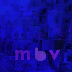 My Bloody Valentine - MBV lp+ cd (MBV Records)