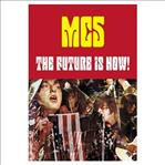 MC5 The Future Is Now! (Creation Books)