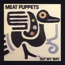 Meat Puppets - Out My Way lp (MVD Audio)