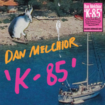 Dan Melchior - K 85 lp (Homeless Records AUSTRALIA)