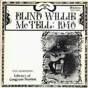 Blind Willie McTell - 1940 lp (Melodeon)