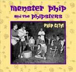 Menster Phip & The Phipsters Phip City cd (Telstar)