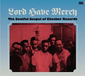 Lord Have Mercy - Souful Gospel of Checker lp (Playback)