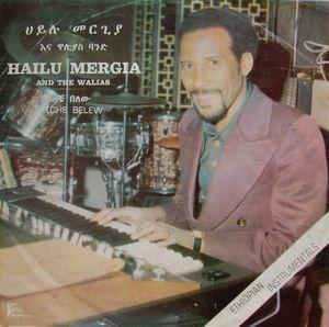Mergia, Hailu & the Walias - Tche Belew lp (Awesome Tapes..)