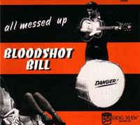 Bloodshot Bill - All Messed Up lp (Hog Maw)