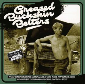 Greased Buckskin Belters - lp (Belter Records)