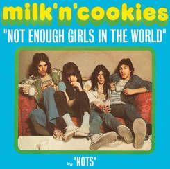 "Milk'N'Cookies - Not Enough Girls In The World 7"" (CT)"