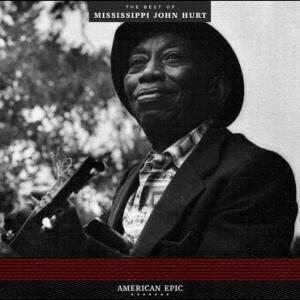 Mississippi John Hurt - American Epic The Best of lp (Third Man)