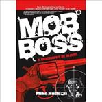Mob Boss - A Biography in Blood - Mike Hudson