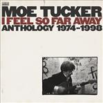 Moe Tucker - I Feel So Far Away Anthology cd (Sundazed)