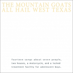 Mountain Goats - All Hail West Texas lp (Merge Records)