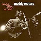 Muddy Waters - More Real Folk Blues lp (DOL)