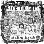 Sick Thoughts - My Mess My Life lp (Dead Beat Records)