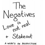 "Negatives - Stakeout/Love Is Not Real 7"" (Paramecium)"