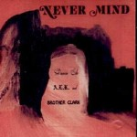 Damin Eih A.l.k. and Brother Clark - Never Mind lp (Nero's Nept.