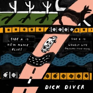 "Dick Diver - New Name Blues 7"" (Fruits & Flowers)"