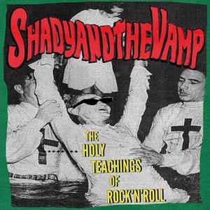Shady And The Vamp - Holy Teachings of Rock'N'Roll lp (Bachelor)