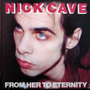 Nick Cave & The Bad Seeds - From Her To Eternity lp (Mute)
