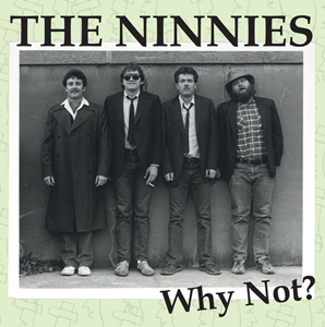 Ninnies - Why Not? cd (Rerun Records)
