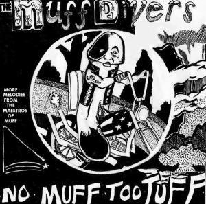 "The Muffdivers - No Muff Too Tuff 7"" (ETT)"