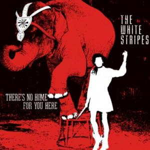 "White Stripes - There's no Home For You Here 7"" (TMR)"
