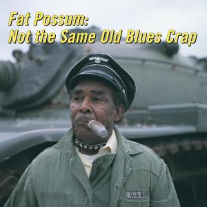 Fat Possum - Not The Same Old Blues Crap lp (Fat Possum)