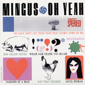 Charles mingus - Oh Yeah lp (Atlantic Records)
