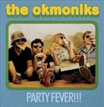 Okmoniks - Party Fever!!! lp (Slovenly)