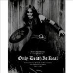 Only Death Is Real Book - Tom Gabriel Fischer with Martin Ain