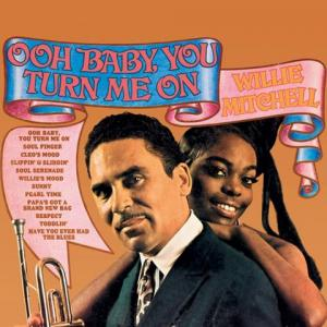 Willie Mitchell - Ooh Baby You Turn Me On lp (Hi/Fat Possum)
