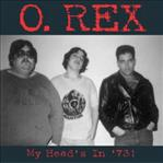 O.Rex - My Head's In '73! cd (Gulcher)
