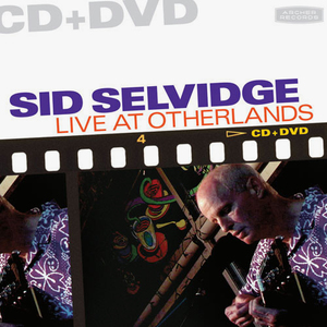 Sid Selvidge - Live At Otherlands cd + dvd (Archer)