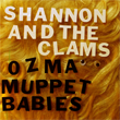 "Shannon and the Clams - Ozma 7"" (1-2-3-4 Go!)"
