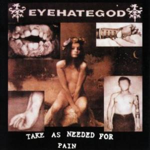 Eyehategod - Take As Needed For Pain lp (Emetic)