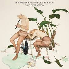 Pains of Being Pure At Heart - Days of Abandon lp (Yebo)