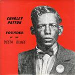 Charley Patton - Founder of the Delta Blues lp (Yazoo)