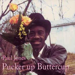 Paul Jones - Pucker Up Buttercup lp (Fat Possum)