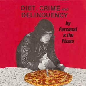 Personal & the Pizzas - Diet Crime & Delinquency 7""