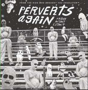 Perverts Again - Friday Night Light lp (Total Punk)
