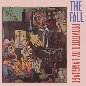 The Fall - Perverted By Language lp (Superior Viaduct)