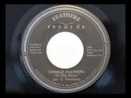 "Charlie Feathers - In The Pines 7"" (Feathers Records)"