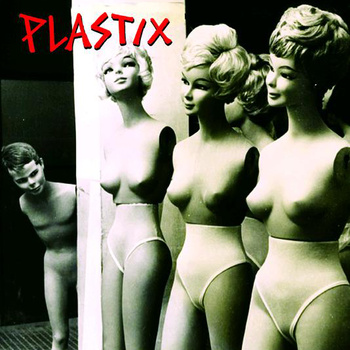 "Plastix - s/t 7"" (Danger Records)"