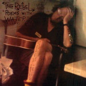 The Rebel - Poems With Water Trilogy lp (Monofonus Press)