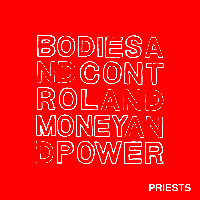 Priests - Bodies & Controls & Money & Power lp (Don Giovanni)
