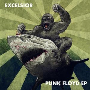 "Excelsior - Punk Floyd ep 7"" (It's Trash! Records)"