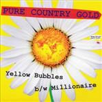 "Pure Country Gold - Yellow Bubbles 7"" (Big Legal Mess)"