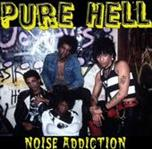 Pure Hell - Noise Addiction cd (Welfare Records)
