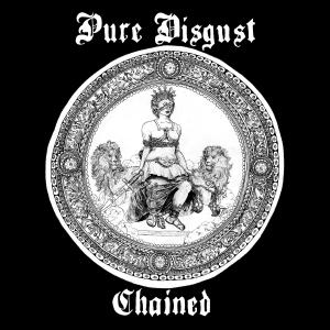 "Pure Disgust - Chained 7"" (Katorga Works / QCHQ)"