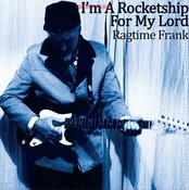 Ragtime Frank - I'm A Rocketship For My Lord lp (LBC)